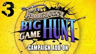 Sir Hammerlock's Big Game Hunt DLC - Part 3 - Borderlands 2 Mechromancer TVHM