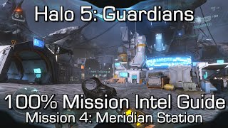 Halo 5 - 100% Mission Intel Locations Guide - Mission 4: Meridian Station - Hunt the Truth