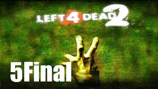 Left 4 Dead 2 co-op - Прохождение Часть 5[Конец] (PC)