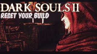 Dark Souls II: How To Reallocate (Reset) Your Stats, Skill Points & Build! W. Soul Vessel!