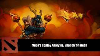 Supa's Dota 2 Replay Analysis: Shadow Shaman