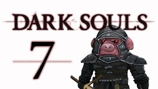 Let's Play Dark Souls: From the Dark part 7