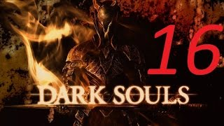 Dark Souls: Prepare to Die Edition - ЧАСТЬ 16 #ФРАМПТ#
